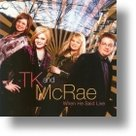 TK-and-McRae-When-He-Said-Live