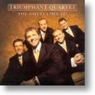 Triumphant-Quartet-You-Gotta-Love-It!
