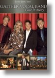 "Gaither Vocal Band ""Give It Away""_10"