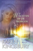 """ROMAN Karen Kingsburry """"Wachten op de morgen"""""""