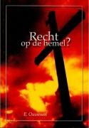 """GELOOFSOPBOUW E. Ouweneel """"Recht op de hemel?"""""""