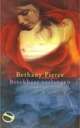 """ROMAN Bethany Pierce """"Breekbaar verlangen"""""""