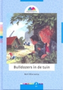 """KINDERBOEK Bert Wiersema """"Bulldozers in de tuin"""""""