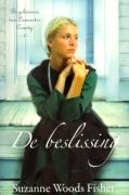 "ROMAN Suzanne Woods Fisher ""De beslissing"""