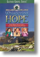 """Gaither Homecoming """"Whispering Hope"""""""