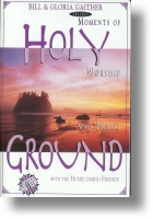 """Gaither Homecoming """"Holy Ground"""""""
