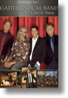 "Gaither Vocal Band ""Give It Away"""