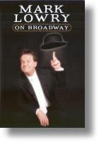 """Mark Lowry """"Mark Lowry On Broadway"""""""