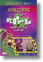 "Gaither Homecoming ""Homecoming Bloopers"""