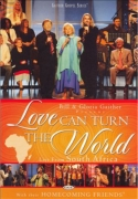 """Gaither Homecoming """"Love Can Turn The World"""""""