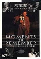 "Gaither Homecoming ""Moments To Remember"""
