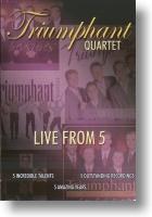 """Triumphant Quartet """"Live From 5"""""""