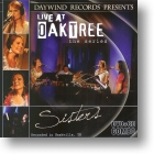 """Sisters """"LIVE At Oaktree"""""""