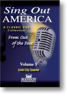 """Sing Out America Volume 5 """"Gold City"""""""