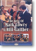 """Mark Lowry & Bill Gaither """"The Best Of Mark Lowry & Bill Gaither"""" Vol 1"""