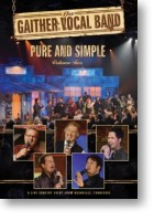 """Gaither Vocal Band """"Pure And Simple"""" Volume 2"""