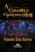 "Palmetto State Quartet ""A Country Campmeeting"""