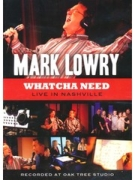 """Mark Lowry """"Whatcha Need"""" - LIVE in Nashville"""