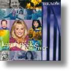 "Karen Peck & New River ""Triumph"""
