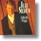 Jeff Silvey, Little Bit Of Faith