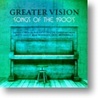 """Greater Vision """"Songs Of The 1900`s"""""""