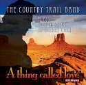 Country Trail Band, A Thing Called Love