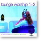 Lounge Worship 1 & 2