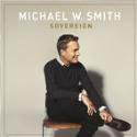 "Michael W. Smith, ""Sovereign"""