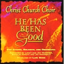 "Christ Church Choir, ""He Has Been Good"""