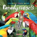 """Country Trail Band, """"Paradijsvogels"""""""