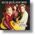 "Karen Peck & New River ""For His Glory"""