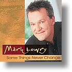 """Mark Lowry """"Some Things Never Change"""""""