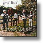 Cross Country, Givin`Livin`