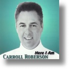 "Carroll Roberson ""Here I Am"""