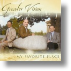 "Greater Vision, ""My Favorite Place"""
