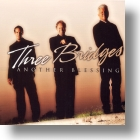"""Three Bridges """"Another Blessing"""""""