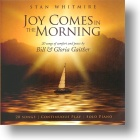 "Stan Witmire ""Joy Comes In The Morning"""