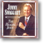 """Jimmy Swaggart """"The Healing Jesus"""""""