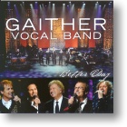 "Gaither Vocal Band ""Better Day"""