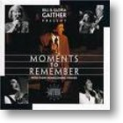 """Gaither Homecoming """"Moments To Remember"""""""