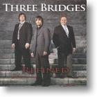 "Three Bridges ""Refined"""