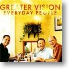 """Greater Vision, """"Everyday People"""""""