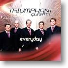 "Triumphant Quartet, ""Everyday"""