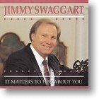 "Jimmy Swaggart ""It Matters To Him About You"""
