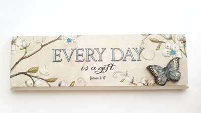 "PLAQUE ""EVERY DAY IS A GIFT"" 