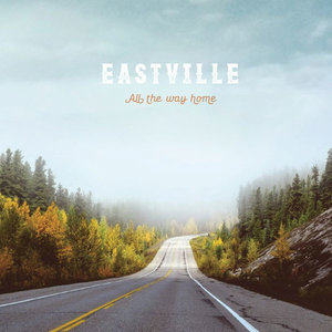 "Eastville ""All The Way Home"""