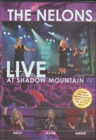 """The Nelons DVD """"Live at Shadow Mountain"""