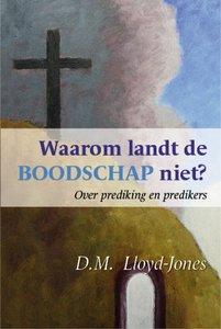 """GELOOFSOPBOUW D.M. Lloyd-Jones """"Waarom landt de BOODSCHAP niet?"""""""