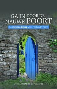 """GELOOFSOPBOUW C.H. Spurgeon """"Ga in door de nauwe poort"""""""