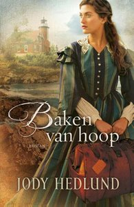 """ROMAN Jody Hedlund """"Baken van Hoop"""""""